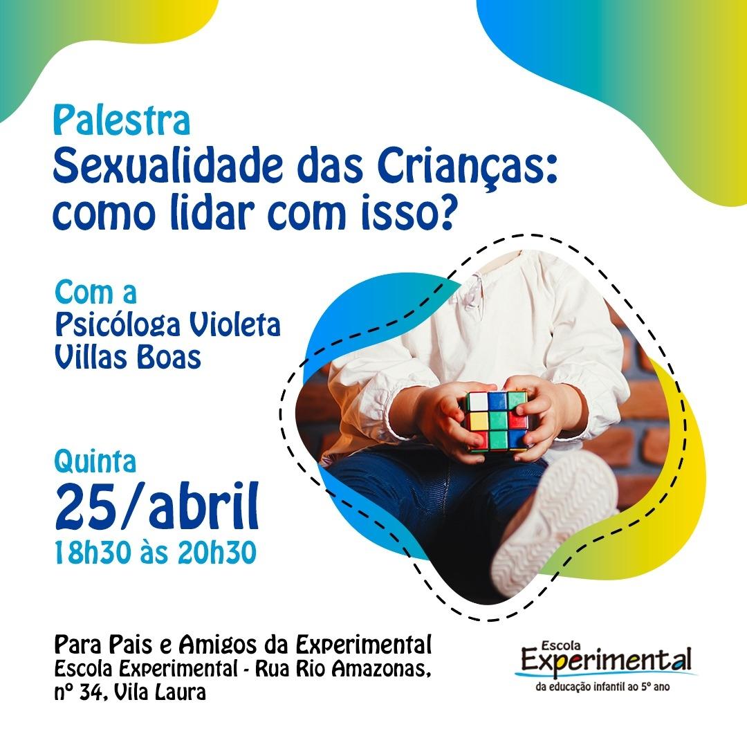 Palestra SEXUALIDADE DAS CRIANÇAS_COMO LIDAR COM ISSO_ Escola Experimental