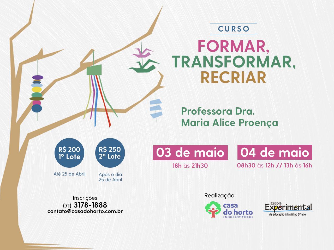 Curso Formar, Transformar, Recriar com Profª Drª Maria Alice Proença