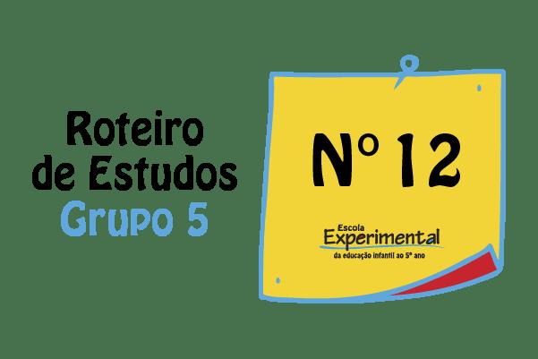 Grupo 5 – Roteiro de Estudos de 03/08 a 07/08