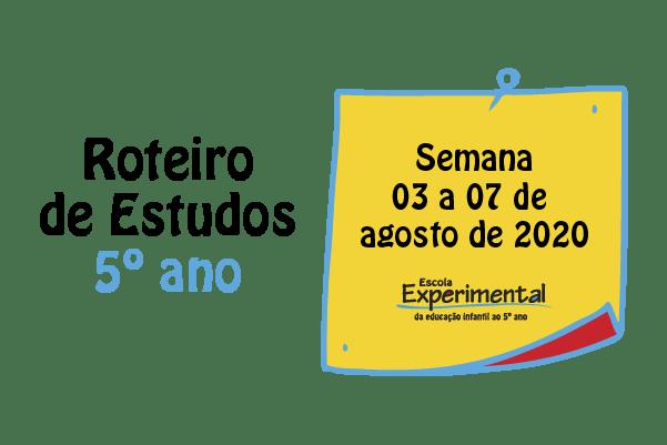 5º ano – Roteiro de Estudos de 03/08 a 07/08